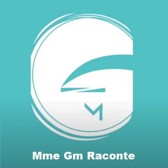 MME GM RACONTE